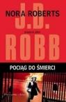 Pociąg do śmierci  Robb J. D.