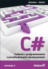 C# Zadania z programowania z przykładowymi rozwiązaniami. Wydanie II Mirosław J. Kubiak