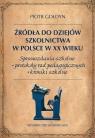 Źródła do dziejów szkolnictwa w Polsce w XX wieku Gołdyn Piotr