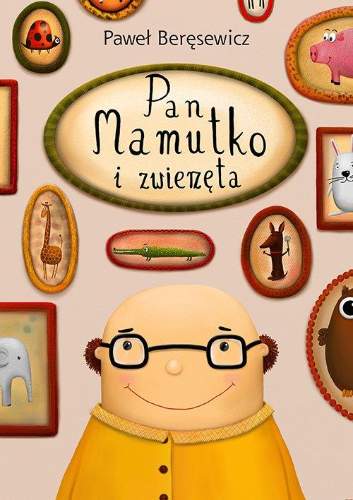 Pan Mamutko i zwierzęta Beręsewicz Paweł