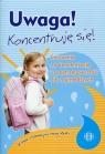 Uwaga Koncentruję się Ćwiczenia na koncentrację i spostrzegawczość Hinz Magdalena