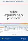 Arkusz organizacji pracy przedszkola Marciniak Lidia, Piotrowska-Albin Elżbieta