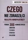 Czego nie zdradzą ci najlepsi windykatorzy Tomczuk Krzysztof