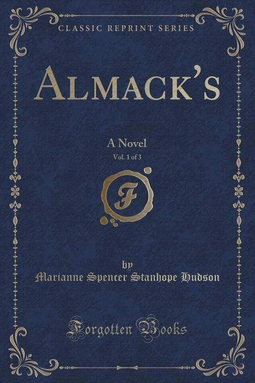 Almack's, Vol. 1 of 3 Hudson Marianne Spencer Stanhope