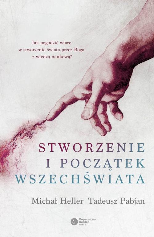 Stworzenie i początek wszechświata Heller Michał, Pabjan Tadeusz