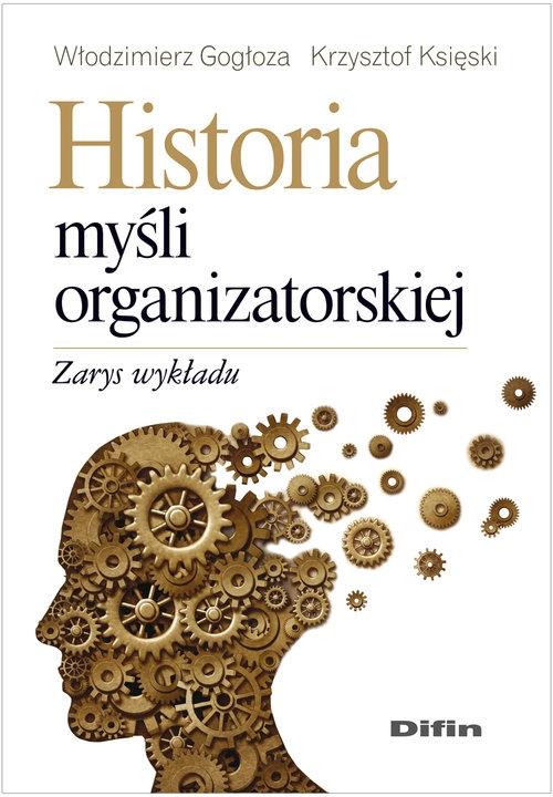 Historia myśli organizatorskiej Gogłoza Włodzimierz, Księski Krzysztof