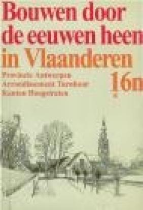 Bouwen Door De Eeuwen Heen In Vlaanderen 16n P Antwerpen