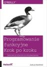 Programowanie funkcyjne Krok po kroku Joshua Backfield