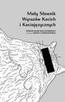 Mały słownik wyrazów kocich i kociojęzycznych Wechterowicz Przemysław