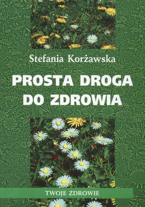 Prosta droga do zdrowia Korżawska Stefania