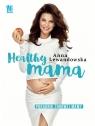 Healthy mama. Poradnik zdrowej mamy Anna Lewandowska