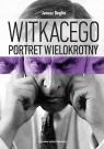 Witkacego portret wielokrotny Szkice i materiały do biografii 1918-1939 Degler Janusz