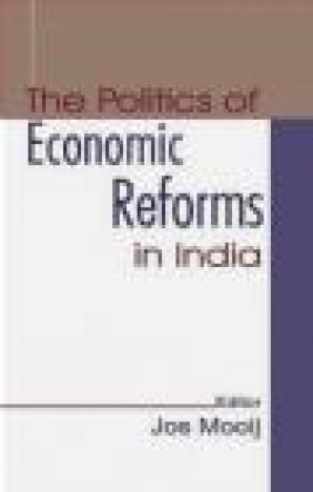 Politics of Economic Reforms in India J Mooij
