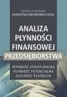 Analiza płynności finansowej przedsiębiorstwa Płynność strukturalna, Kreczmańska-Gigol Katarzyna redakcja naukowa