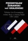 Polityka Unii Europejskiej wobec Rosji a interesy Polski 1991-2004