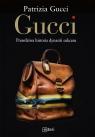 Gucci. Prawdziwa historia dynastii sukcesu