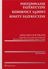 Postępowanie egzekucyjne, komornicy sądowi, koszty egzekucyjne Gołaczyński Jacek