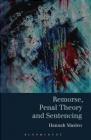 Remorse, Penal Theory and Sentencing Hannah Maslen