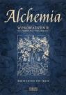 Alchemia Wprowadzenie do symboliki i psychologii Franz Marie-Louise