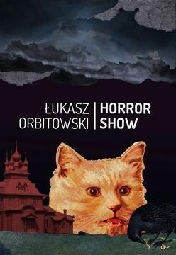 Horror show Łukasz Orbitowski