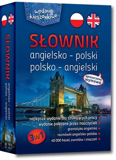 Słownik angielsko-polski, polsko-angielski 3w1 Agnieszka Markiewicz, Geraldina Półtorak, Olga Raźny, Katarzyna Sanetra