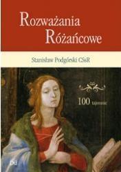 Rozważania różańcowe 100 tajemnic Stanisław Podgórski