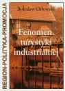 Fenomen turystyki industrialnej Orłowski Bolesław