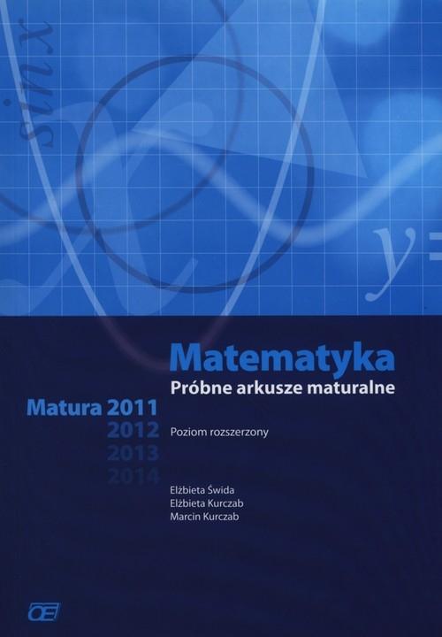 Matematyka Próbne arkusze maturalne Poziom rozszerzony Świda Elżbieta, Kurczab Elżbieta, Kurczab Marcin