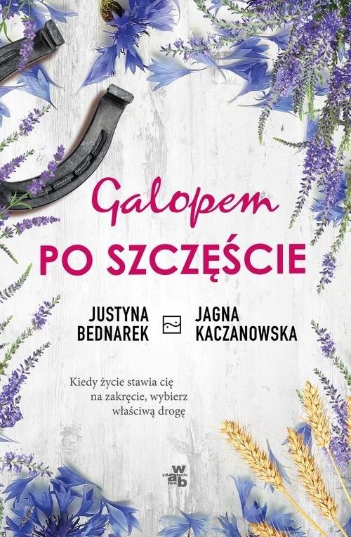 Galopem po szczęście Bednarek Justyna, Kaczmarek Jagna