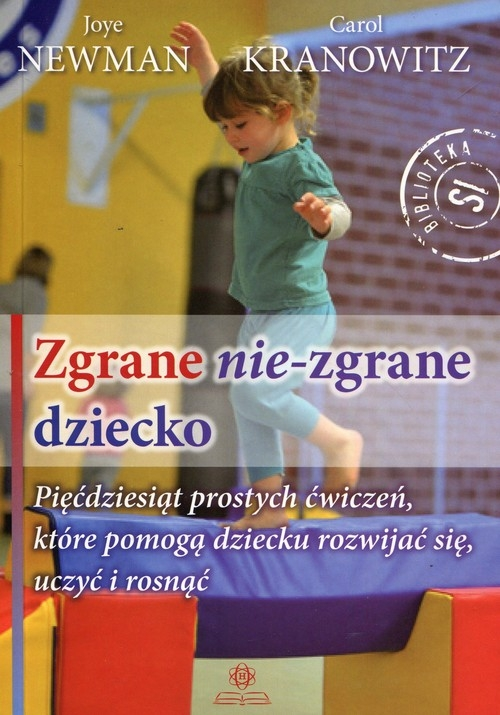 Zgrane nie-zgrane dziecko (Uszkodzona okładka) Newman Joye, Kranowitz Carol