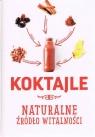 Koktajle Naturalne źródło witalności