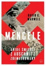 Mengele. Anioł Śmierci z Auschwitz zdemaskowany
