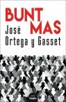 Bunt mas Ortega y Gasset Jose