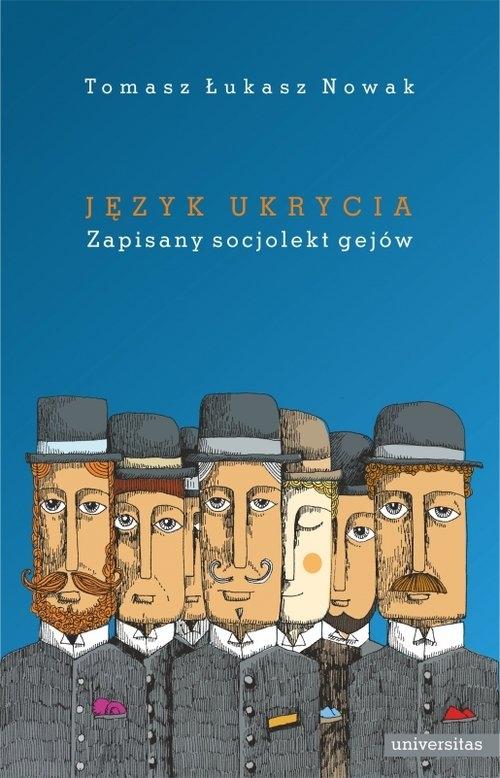 Język ukrycia. Zapisany socjolekt gejów Nowak Tomasz Łukasz