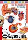 Na ścieżkach wiedzy. Encyklopedia. 100 Części ciała