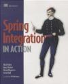 Spring Integration in Action Marius Bogoevici, Iwein Fuld, Jonas Partner