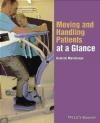 Moving and Handling Patients at a Glance Hamish MacGregor