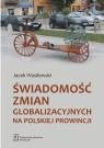 Świadomość zmian globalizacyjnych na Polskiej prowincji