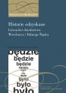 Historie odzyskane Literackie dziedzictwo Wrocławia i Dolnego Śląska