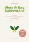 Dieta dr Ewy Dąbrowskiej. Fenomen samouzdrawiającego się organizmu. Jak Dąbrowska Ewa