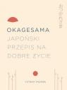 Okagesama Japoński przepis na dobre życie Yazawa Yutuka