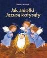 Jak aniołki Jezusa kołysały Kozioł Dorota