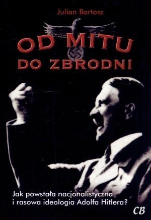 Od mitu do zbrodni Julian Bartosz