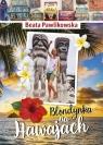 Blondynka na Hawajach Pawlikowska Beata