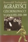 Agraryści Czechosłowaccy w latach 1935-1938-1989 Część 2 Turkowski Romuald