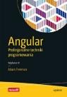 Angular. Profesjonalne techniki programowania Freeman Adam