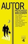 Autor przychodzi wieczorem Antologia jubileuszowa