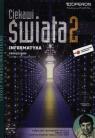 Ciekawi świata 2 Informatyka Podręcznik Zakres rozszerzony z płytą CD