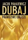 Dubaj prawdziwe oblicze Pałkiewicz Jacek