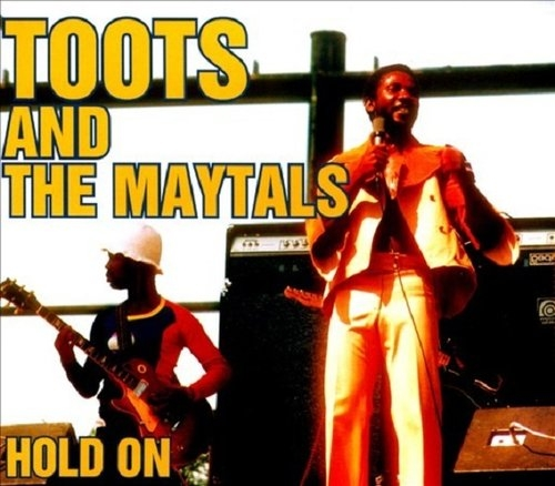 Hold On Toots & The Maytals